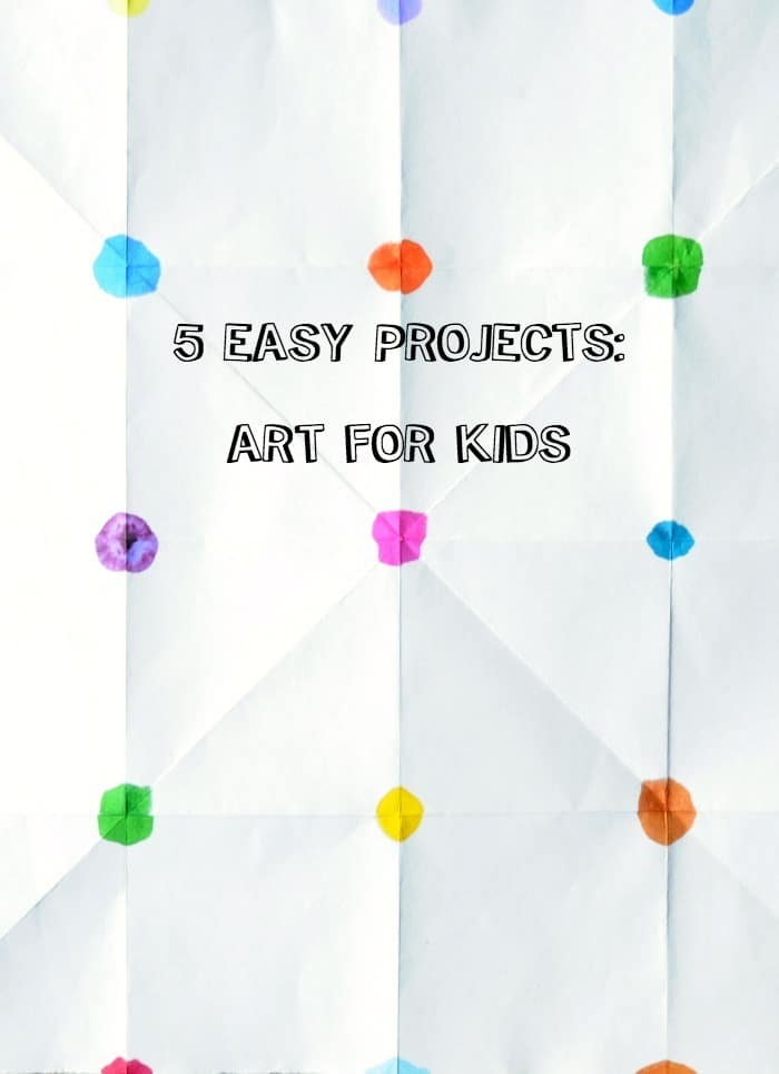 5 really easy and cool art projects for kids