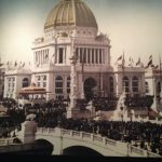 The Field Museum Explores its Birth: 1893 World's Fair Exhibit