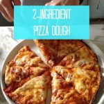 2-Ingredient Pizza Dough!